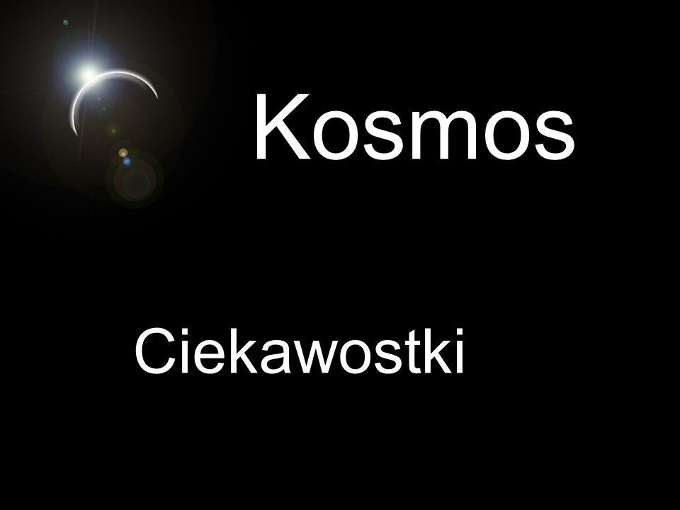 Kosmos Ciekawostki