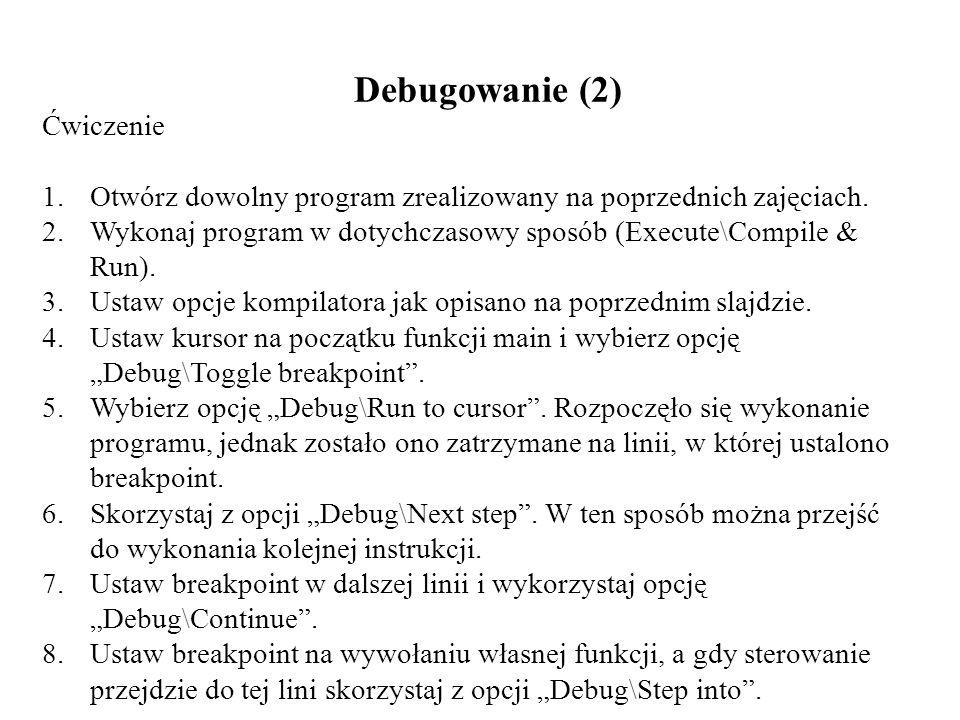 Tablice (8) Przykład: #include int main() { char tytul[50] = { Pan Tadeusz }; char tytul2[50]; printf( Adam Mickiewicz \ %s\ \n , tytul); strcpy(tytul2, Krzyzacy ); printf( Henryk Sienkiewicz \ %s\ \n , tytul2); system( PAUSE ); return 0; }