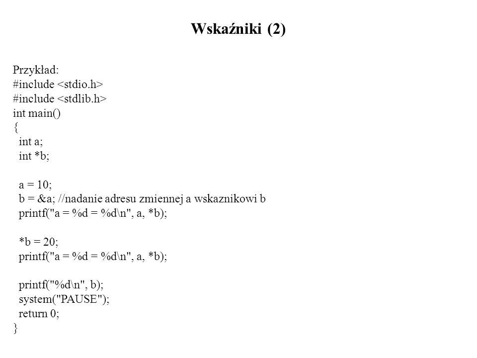 Struktury (2) Przykład: #include struct adres{ char nazwa_ulicy[50]; int nr_domu; int nr_mieszkania; char kod[10]; char miejscowosc[50]; }; int main() { struct adres adres_pracownika1, adres_pracownika2; printf( Ulica: ); scanf( %s , adres_pracownika1.nazwa_ulicy); printf( Nr domu: ); scanf( %d , &adres_pracownika1.nr_domu); printf( Nr mieszkania: ); scanf( %d , &adres_pracownika1.nr_mieszkania);