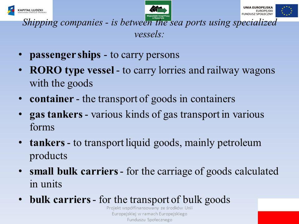 Projekt współfinansowany ze środków Unii Europejskiej w ramach Europejskiego Funduszu Społecznego Shipping companies - is between the sea ports using