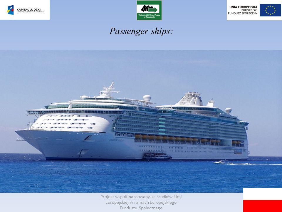 Projekt współfinansowany ze środków Unii Europejskiej w ramach Europejskiego Funduszu Społecznego Passenger ships: