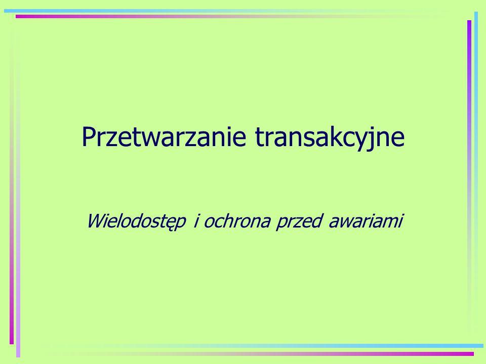 Przetwarzanie transakcyjne Wielodostęp i ochrona przed awariami