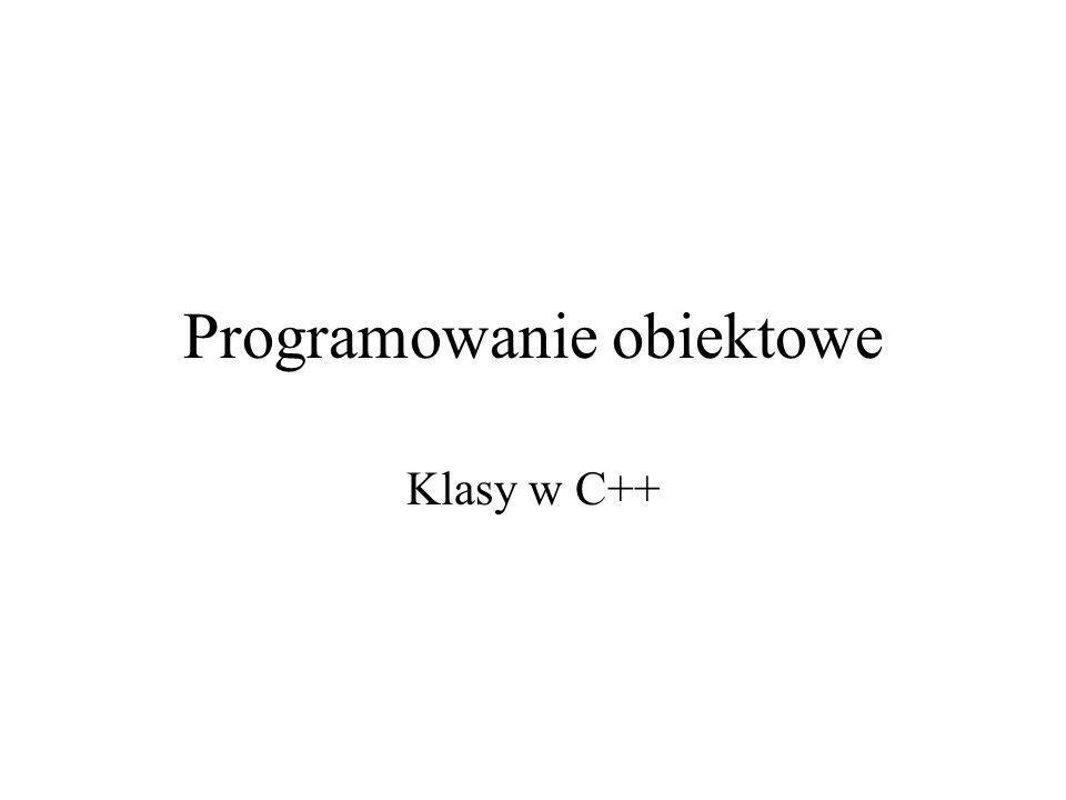 Programowanie obiektowe Klasy w C++
