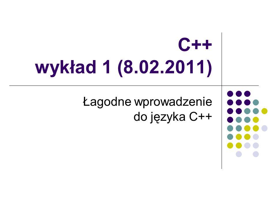 Spis treści Pierwsze programy w C++ Struktura programu w C++ Stałe Zmienne ulotne Referencje Napisy Typ void Standardowe wejście i wyjście Klasy, obiekty, pola, metody