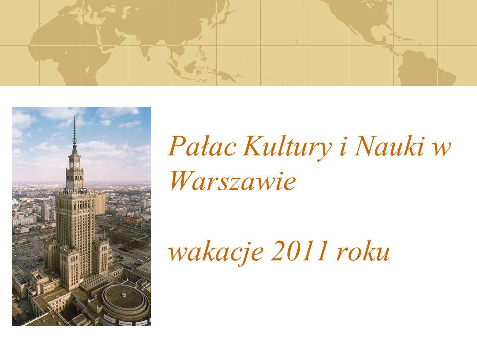 Pałac Kultury i Nauki w Warszawie wakacje 2011 roku