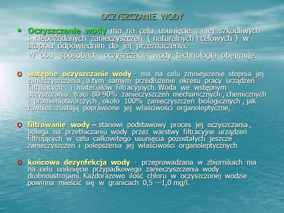 OCZYSZCZANIE WODY Oczyszczanie wody ma na celu usunięcie z niej szkodliwych i niepożądanych zanieczyszczeń ( naturalnych i celowych ) w stopniu odpowi