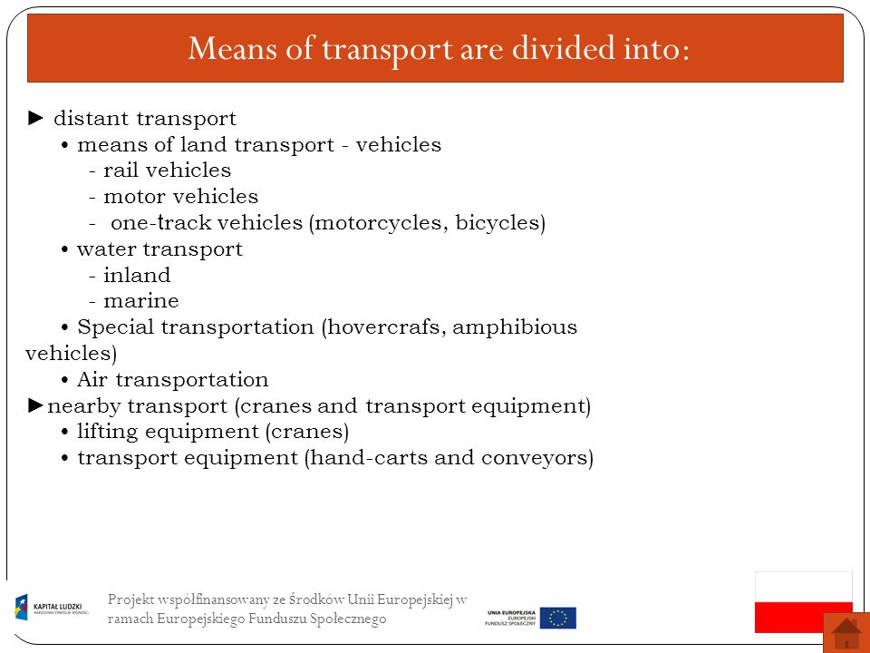 Means of transport are divided into: distant transport means of land transport - vehicles - rail vehicles - motor vehicles - one- t rack vehicles (mot