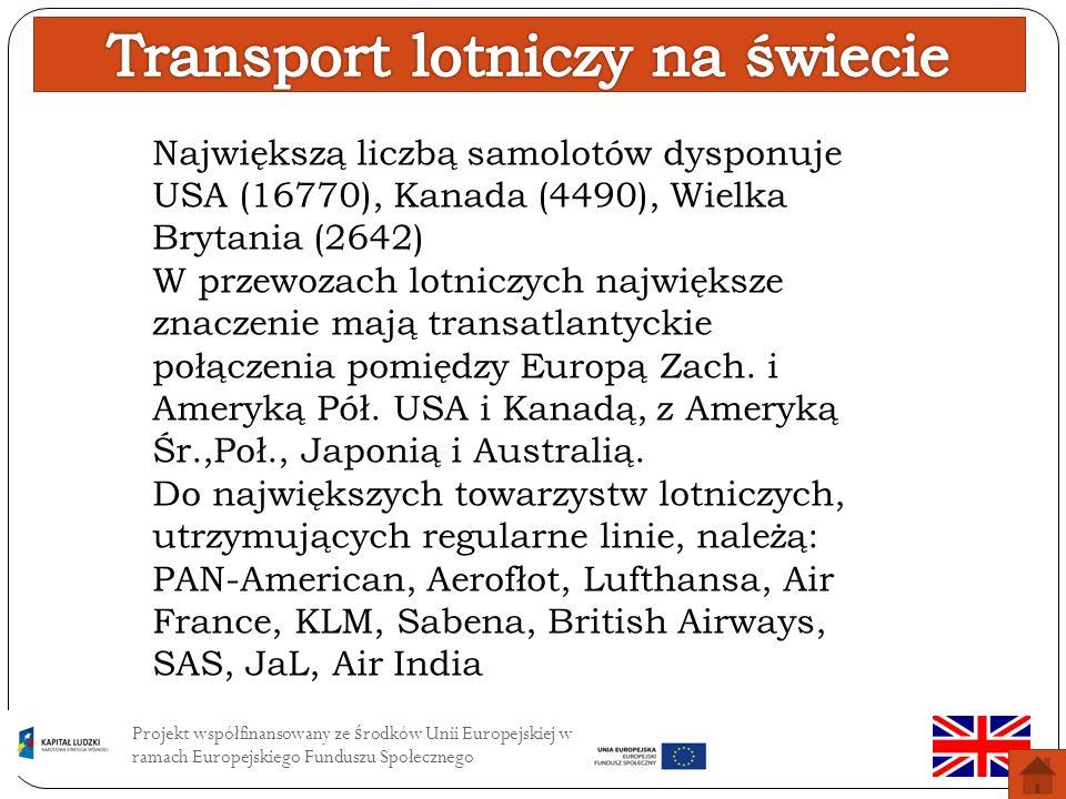 Projekt współfinansowany ze ś rodków Unii Europejskiej w ramach Europejskiego Funduszu Społecznego Air transport in Poland is run by both state-owned and private firms and companies.