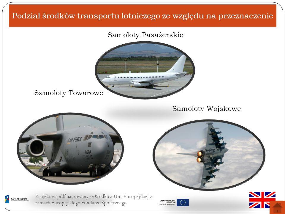Projekt współfinansowany ze ś rodków Unii Europejskiej w ramach Europejskiego Funduszu Społecznego Construction features of aircraft
