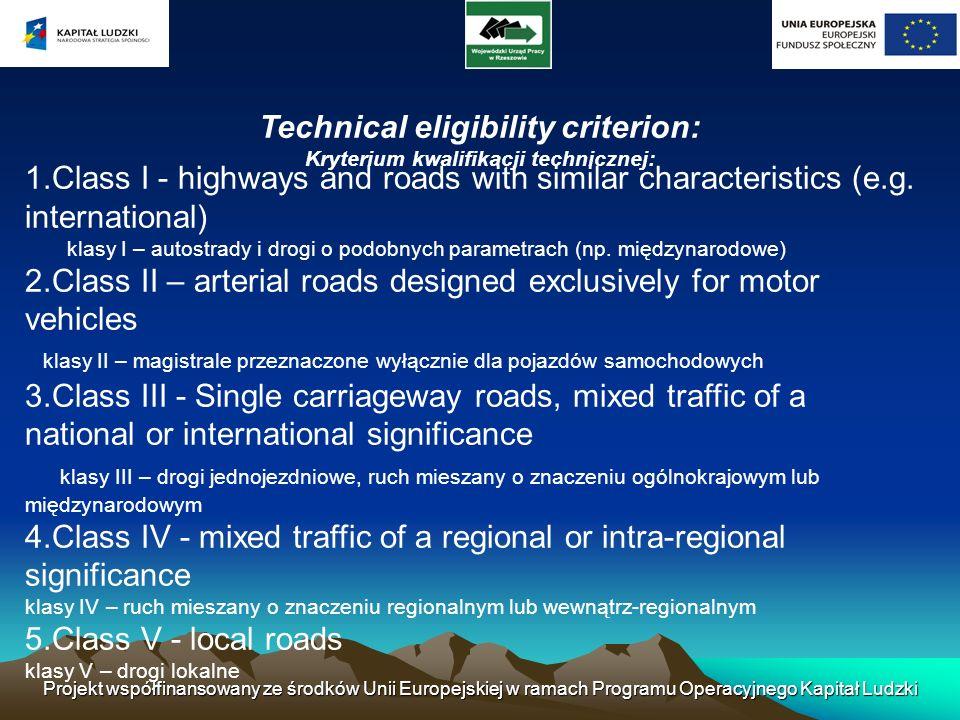 Projekt współfinansowany ze środków Unii Europejskiej w ramach Programu Operacyjnego Kapitał Ludzki Technical eligibility criterion: Kryterium kwalifi