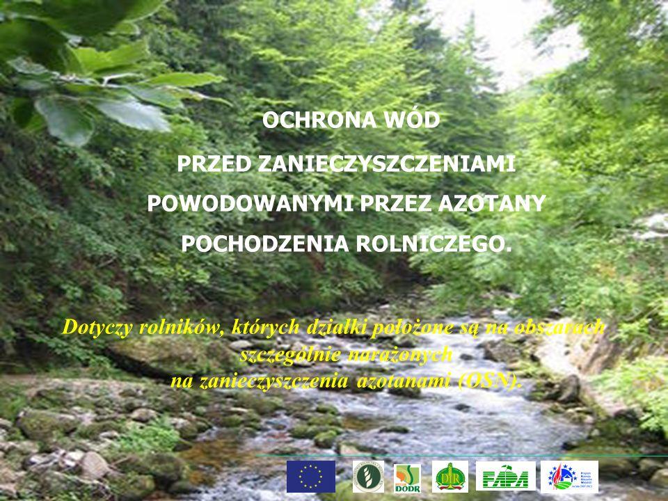 OCHRONA WÓD PRZED AZOTANAMI Zakazuje się stosowania nawozów: naturalnych w postaci płynnej oraz azotowych na glebach bez okrywy roślinnej, położonych na stokach o nachyleniu większym niż 10%; 23