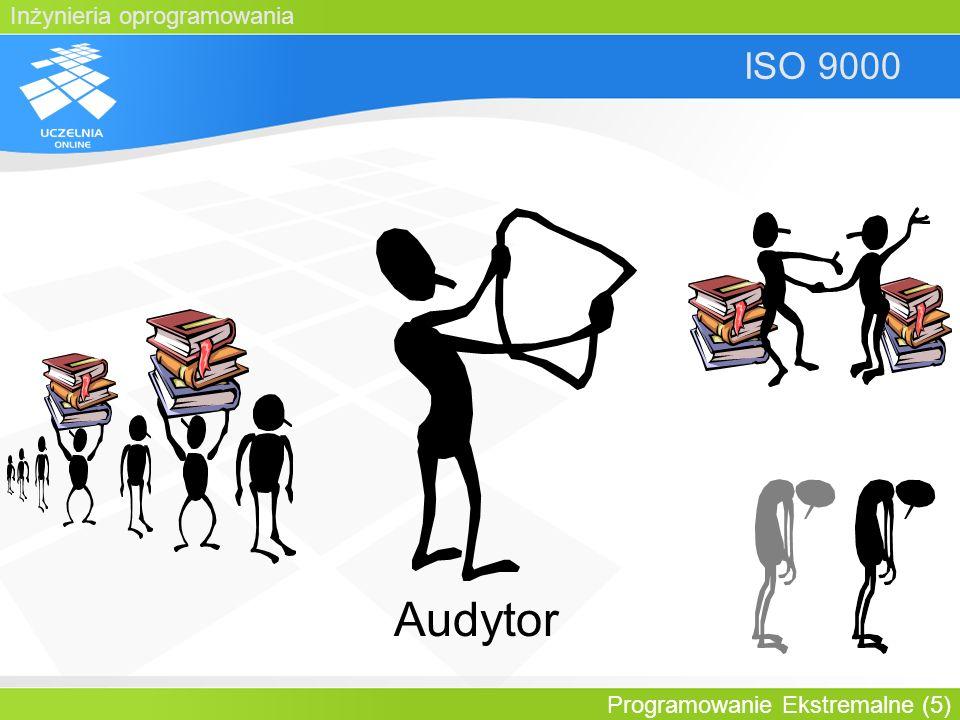 Inżynieria oprogramowania Programowanie Ekstremalne (5) ISO 9000 Audytor