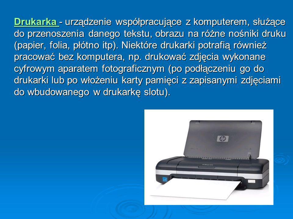 Drukarka - urządzenie współpracujące z komputerem, służące do przenoszenia danego tekstu, obrazu na różne nośniki druku (papier, folia, płótno itp).