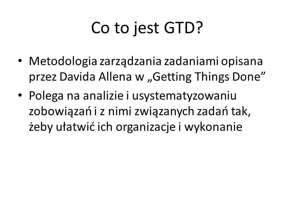 Co to jest GTD? Metodologia zarządzania zadaniami opisana przez Davida Allena w Getting Things Done Polega na analizie i usystematyzowaniu zobowiązań