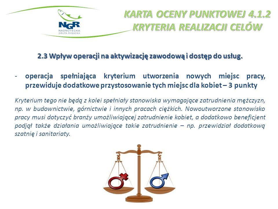 2.3 Wpływ operacji na aktywizację zawodową i dostęp do usług.