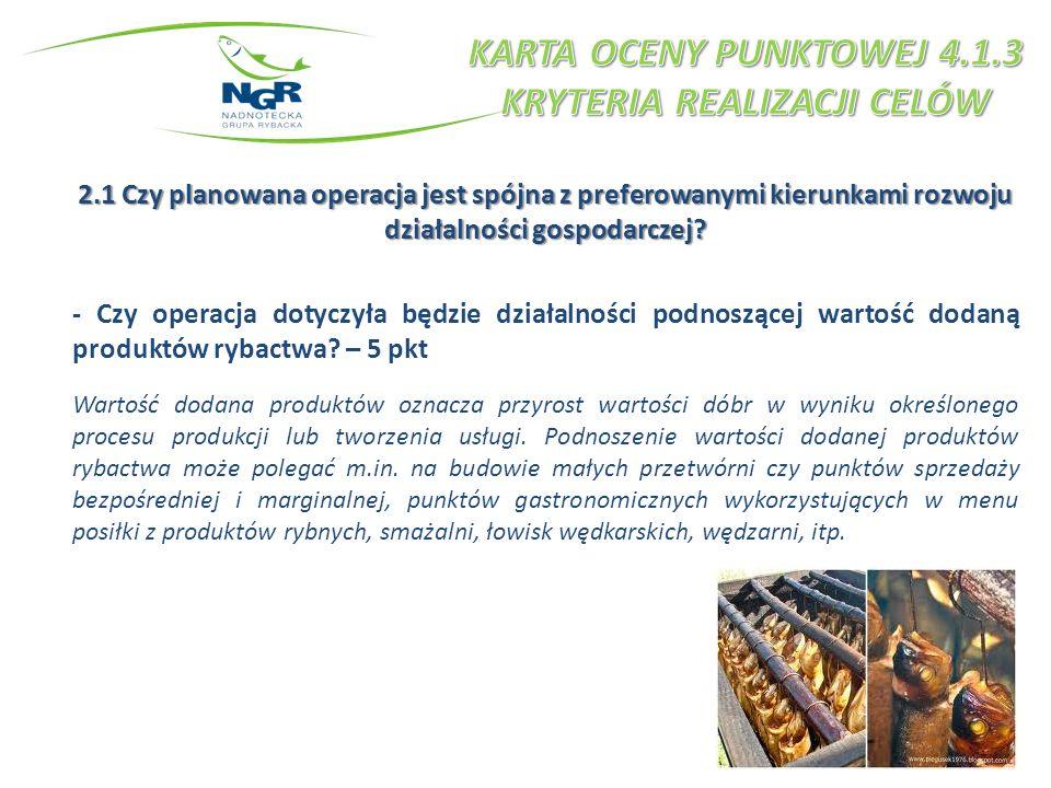 2.1 Czy planowana operacja jest spójna z preferowanymi kierunkami rozwoju działalności gospodarczej.