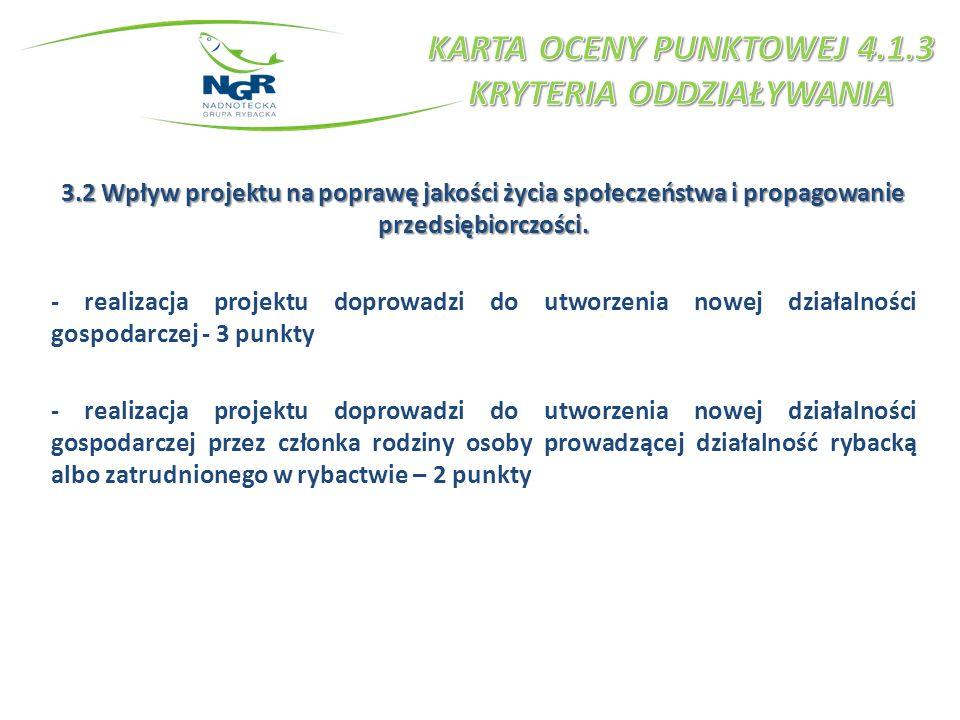 3.2 Wpływ projektu na poprawę jakości życia społeczeństwa i propagowanie przedsiębiorczości. - realizacja projektu doprowadzi do utworzenia nowej dzia