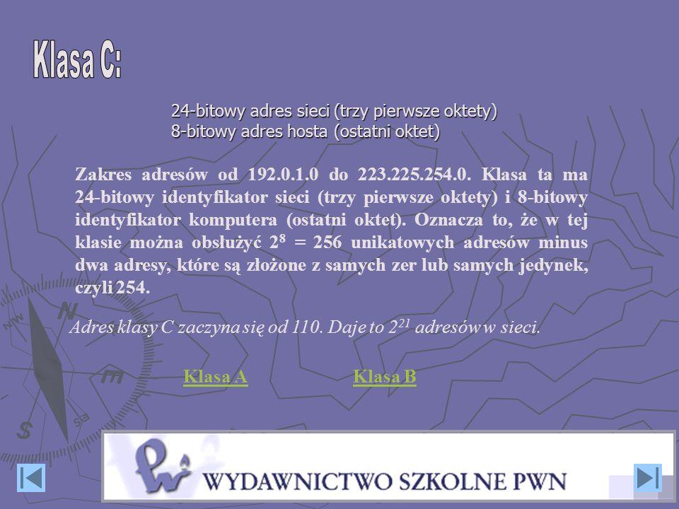 Zakres adresów od 192.0.1.0 do 223.225.254.0. Klasa ta ma 24-bitowy identyfikator sieci (trzy pierwsze oktety) i 8-bitowy identyfikator komputera (ost