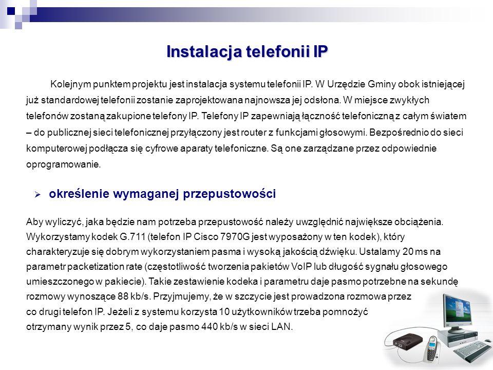 Instalacja telefonii IP Kolejnym punktem projektu jest instalacja systemu telefonii IP. W Urzędzie Gminy obok istniejącej już standardowej telefonii z