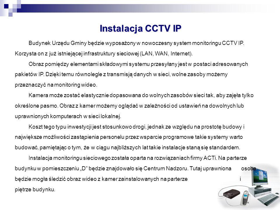 Instalacja CCTV IP Budynek Urzędu Gminy będzie wyposażony w nowoczesny system monitoringu CCTV IP. Korzysta on z już istniejącej infrastruktury siecio