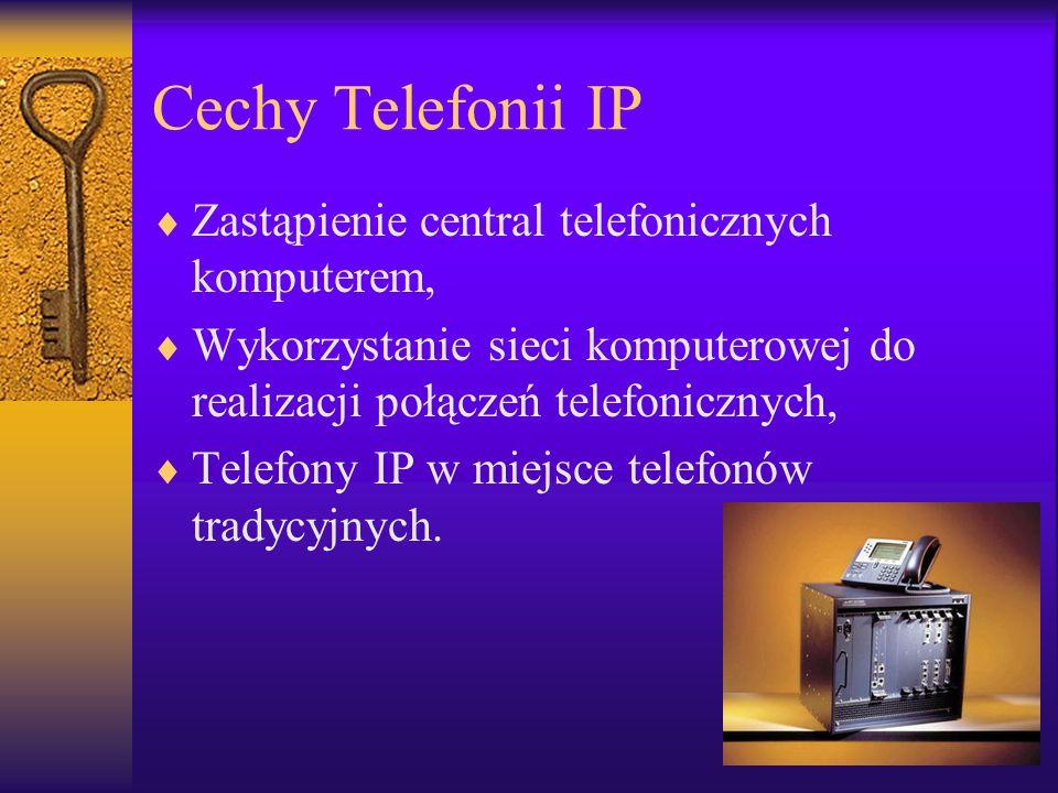 Cechy Telefonii IP Zastąpienie central telefonicznych komputerem, Wykorzystanie sieci komputerowej do realizacji połączeń telefonicznych, Telefony IP w miejsce telefonów tradycyjnych.