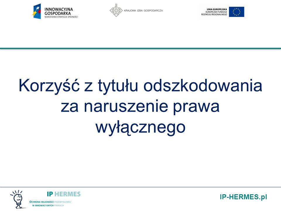 IP-HERMES.pl Naruszenie obcych praw wyłącznych Naruszenie prawa jest wówczas gdy następuje bezprawne używanie cudzych praw wyłącznych.