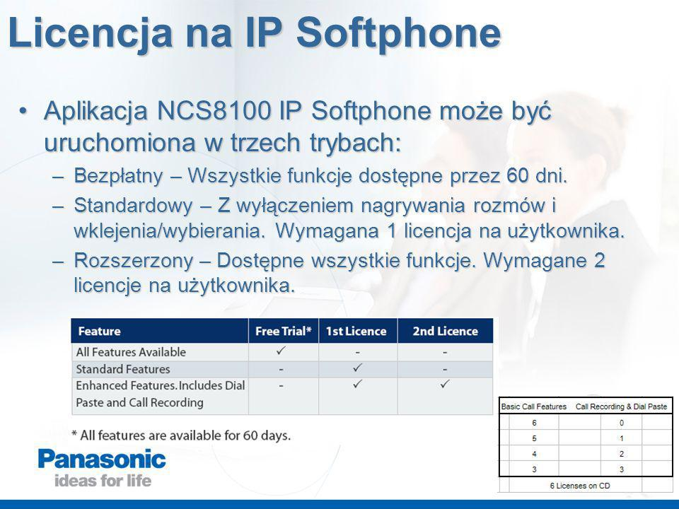 Licencja na IP Softphone Aplikacja NCS8100 IP Softphone może być uruchomiona w trzech trybach:Aplikacja NCS8100 IP Softphone może być uruchomiona w trzech trybach: –Bezpłatny – Wszystkie funkcje dostępne przez 60 dni.