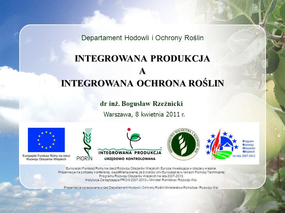 Departament Hodowli i Ochrony Roślin INTEGROWANA PRODUKCJA A INTEGROWANA OCHRONA ROŚLIN Warszawa, 8 kwietnia 2011 r. dr inż. Bogusław Rzeźnicki Europe