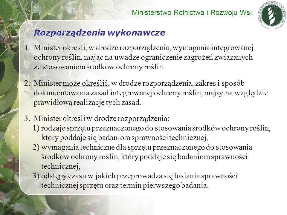 Rozporządzenia wykonawcze 1.Minister określi, w drodze rozporządzenia, wymagania integrowanej ochrony roślin, mając na uwadze ograniczenie zagrożeń zw