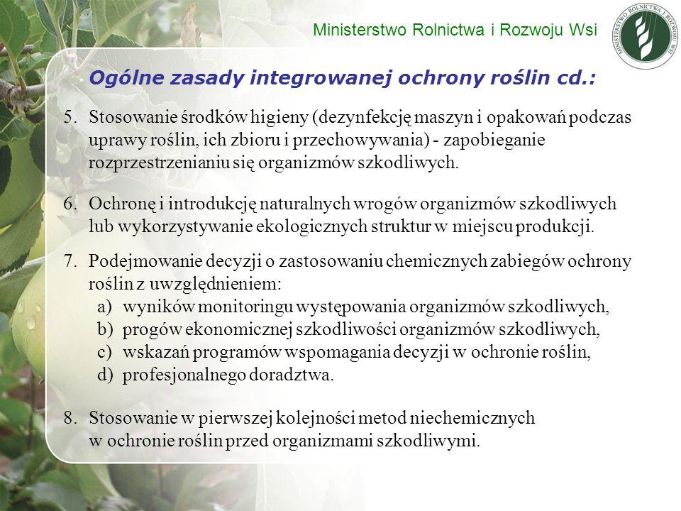 Ogólne zasady integrowanej ochrony roślin cd.: 5.Stosowanie środków higieny (dezynfekcję maszyn i opakowań podczas uprawy roślin, ich zbioru i przecho