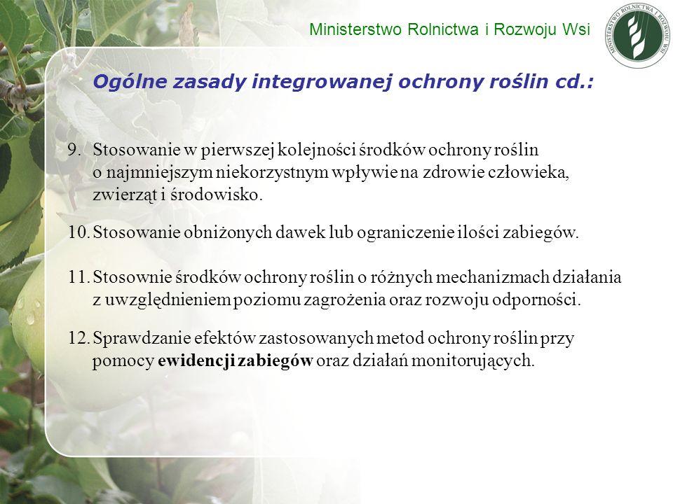 Ogólne zasady integrowanej ochrony roślin cd.: 9.Stosowanie w pierwszej kolejności środków ochrony roślin o najmniejszym niekorzystnym wpływie na zdro
