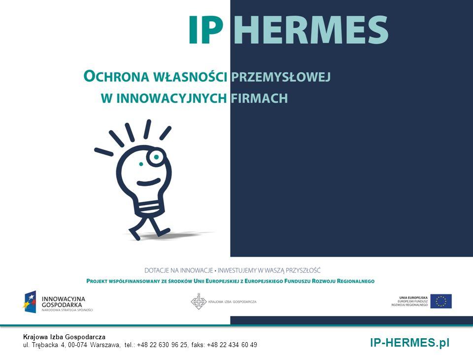 Krajowa Izba Gospodarcza ul. Trębacka 4, 00-074 Warszawa, tel.: +48 22 630 96 25, faks: +48 22 434 60 49 IP-HERMES.pl