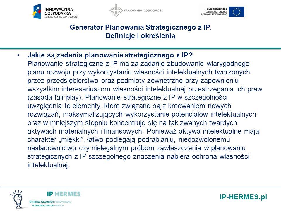 IP-HERMES.pl Generator Planowania Strategicznego z IP. Definicje i określenia Jakie są zadania planowania strategicznego z IP? Planowanie strategiczne