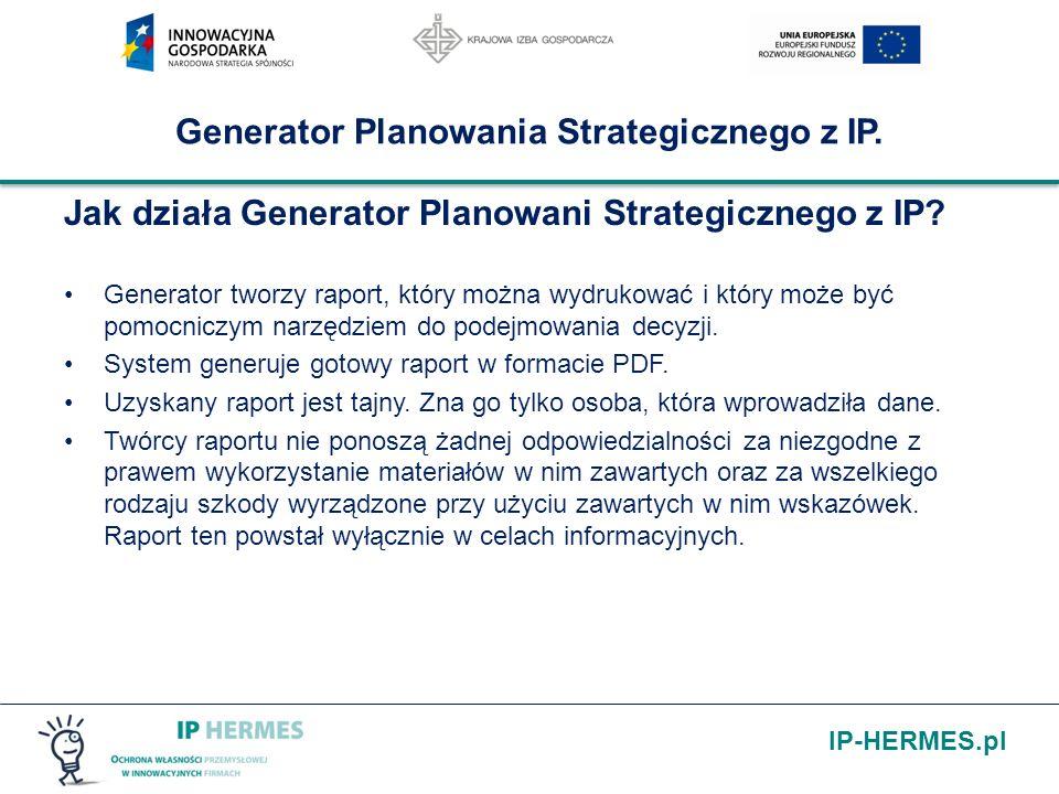 IP-HERMES.pl Generator Planowania Strategicznego z IP. Jak działa Generator Planowani Strategicznego z IP? Generator tworzy raport, który można wydruk