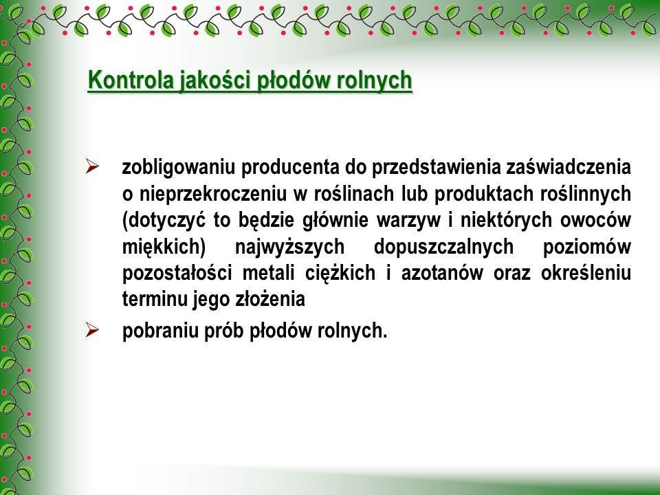 Kontrola jakości płodów rolnych zobligowaniu producenta do przedstawienia zaświadczenia o nieprzekroczeniu w roślinach lub produktach roślinnych (doty
