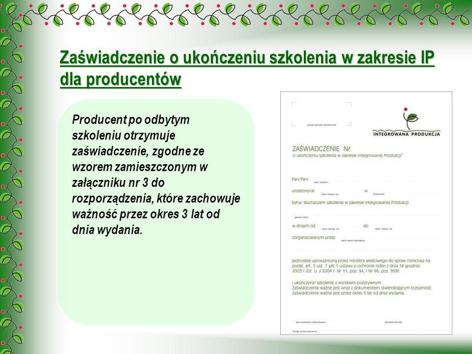 Zaświadczenie o ukończeniu szkolenia w zakresie IP dla producentów Producent po odbytym szkoleniu otrzymuje zaświadczenie, zgodne ze wzorem zamieszczo