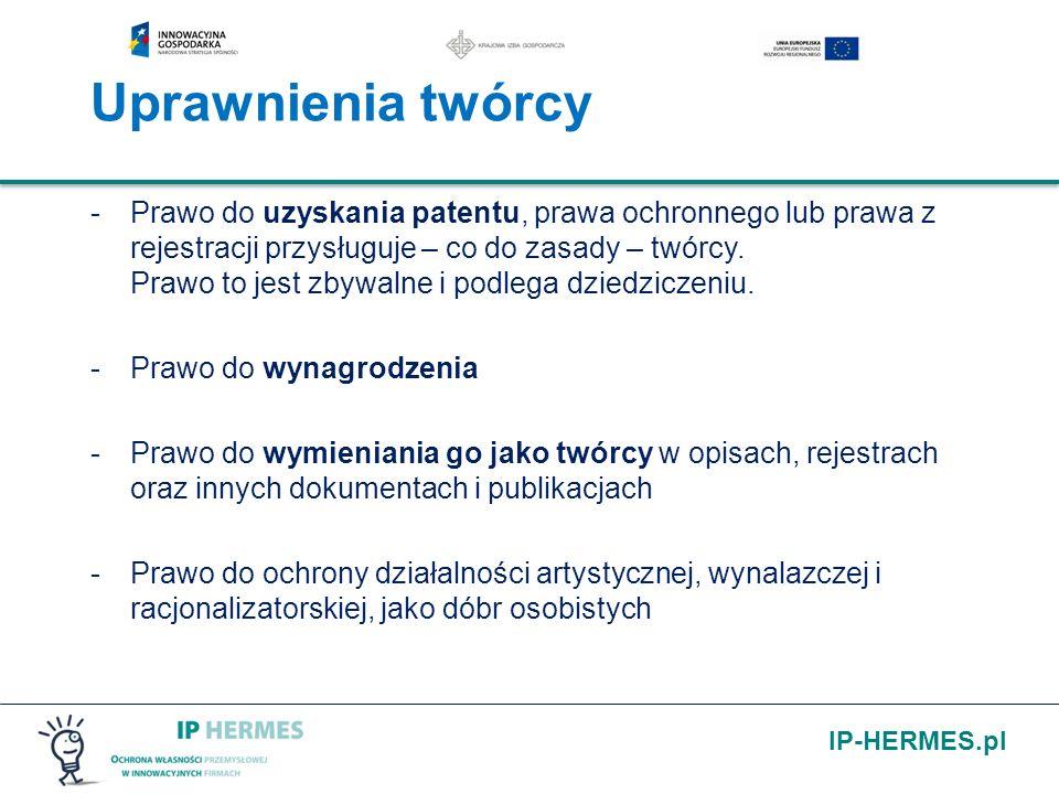 IP-HERMES.pl Uprawnienia twórcy -Prawo do uzyskania patentu, prawa ochronnego lub prawa z rejestracji przysługuje – co do zasady – twórcy. Prawo to je