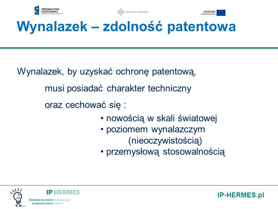 IP-HERMES.pl Wynalazek – zdolność patentowa Wynalazek, by uzyskać ochronę patentową, musi posiadać charakter techniczny oraz cechować się : nowością w