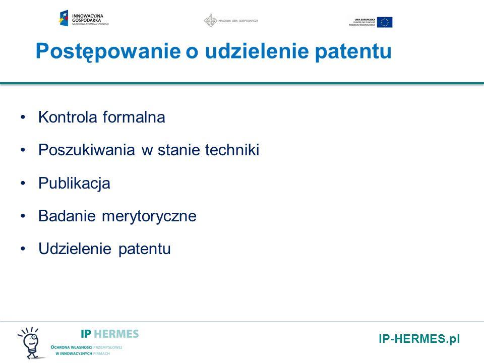 IP-HERMES.pl Postępowanie o udzielenie patentu Kontrola formalna Poszukiwania w stanie techniki Publikacja Badanie merytoryczne Udzielenie patentu