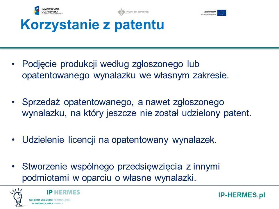 IP-HERMES.pl Korzystanie z patentu Podjęcie produkcji według zgłoszonego lub opatentowanego wynalazku we własnym zakresie. Sprzedaż opatentowanego, a