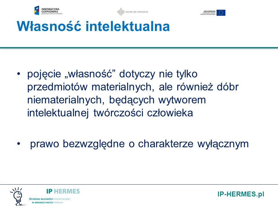 IP-HERMES.pl pojęcie własność dotyczy nie tylko przedmiotów materialnych, ale również dóbr niematerialnych, będących wytworem intelektualnej twórczośc