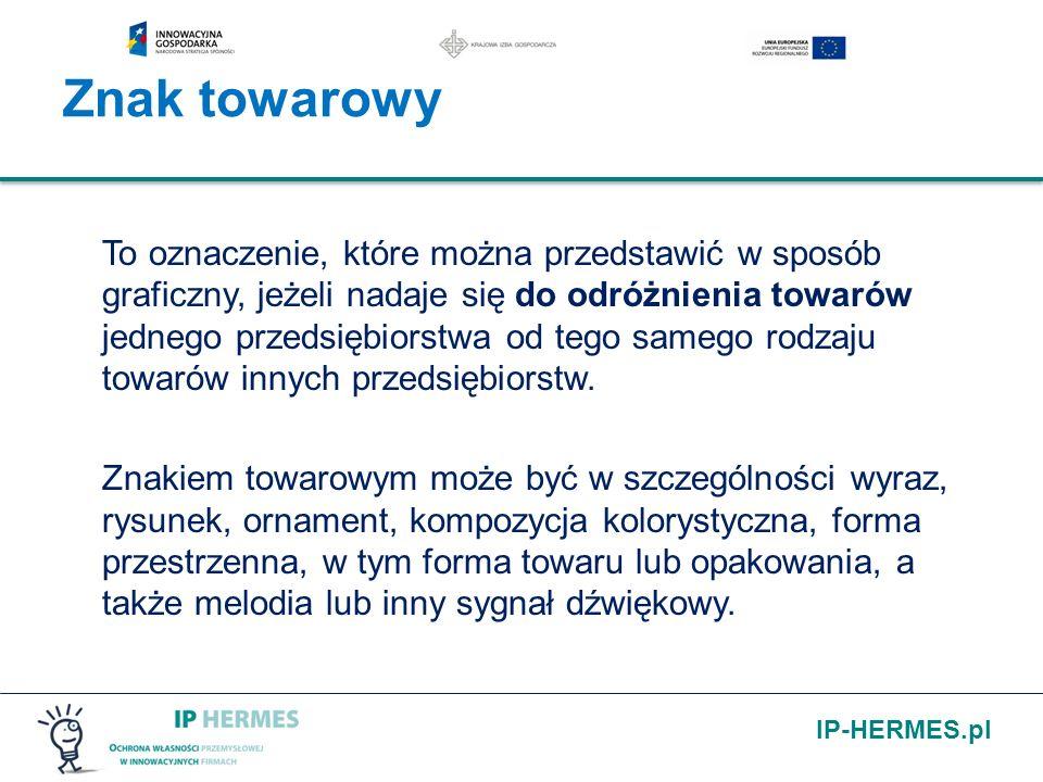 IP-HERMES.pl Znak towarowy To oznaczenie, które można przedstawić w sposób graficzny, jeżeli nadaje się do odróżnienia towarów jednego przedsiębiorstw