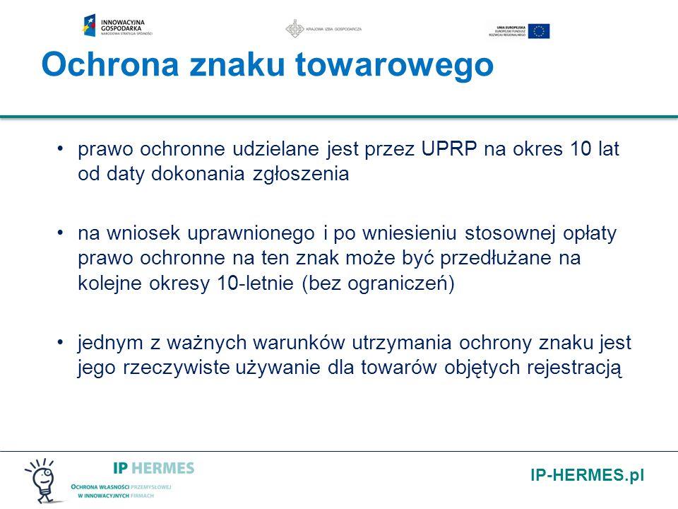 IP-HERMES.pl prawo ochronne udzielane jest przez UPRP na okres 10 lat od daty dokonania zgłoszenia na wniosek uprawnionego i po wniesieniu stosownej o
