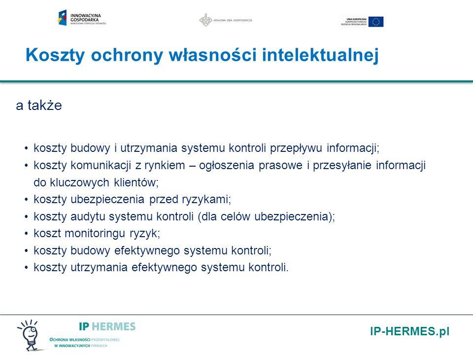 IP-HERMES.pl a także koszty budowy i utrzymania systemu kontroli przepływu informacji; koszty komunikacji z rynkiem – ogłoszenia prasowe i przesyłanie