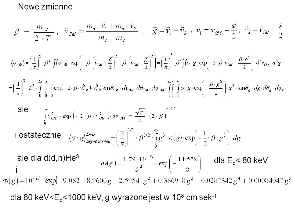 Inne możliwe rozkłady prędkości jonów w plazmie Eliptyczny rozkład maxwellowski,, Dla D-D i dwuwymiarowego rozkładu Maxwella jednowymiarowego rozkładu Maxwella