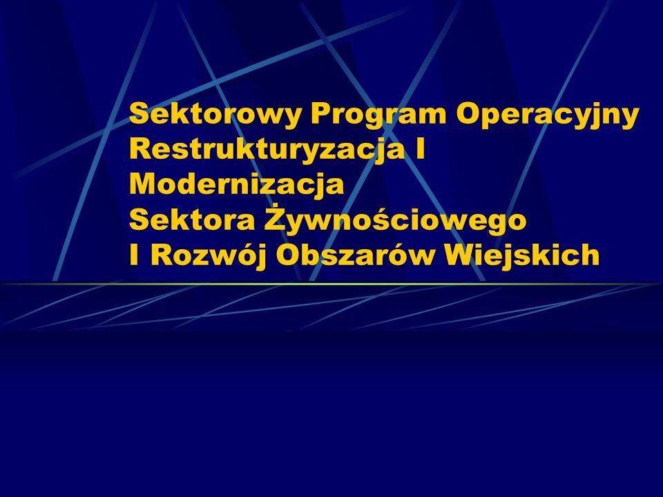 Sektorowy Program Operacyjny Restrukturyzacja I Modernizacja Sektora Żywnościowego I Rozwój Obszarów Wiejskich