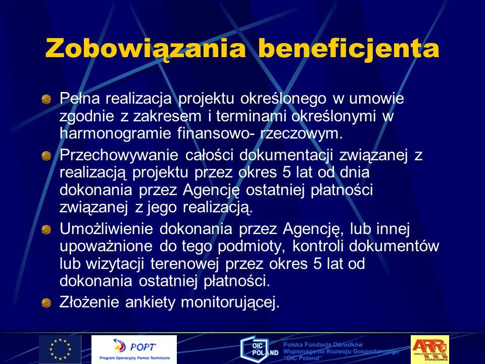 Zobowiązania beneficjenta Pełna realizacja projektu określonego w umowie zgodnie z zakresem i terminami określonymi w harmonogramie finansowo- rzeczow