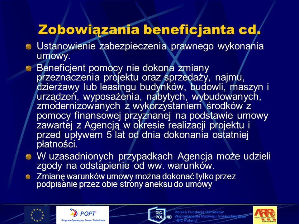 Zobowiązania beneficjanta cd. Ustanowienie zabezpieczenia prawnego wykonania umowy. Beneficjent pomocy nie dokona zmiany przeznaczenia projektu oraz s