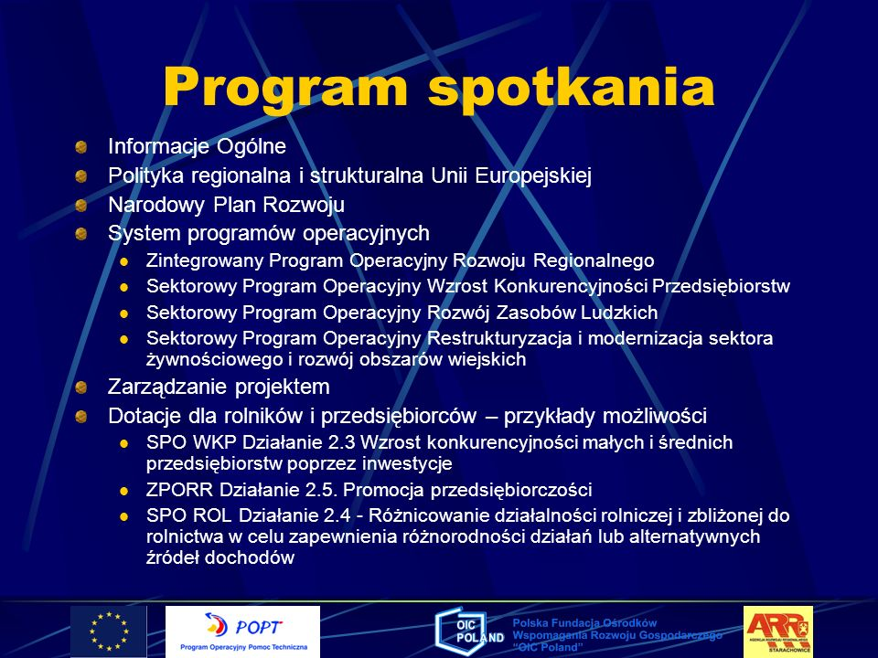 Program spotkania Informacje Ogólne Polityka regionalna i strukturalna Unii Europejskiej Narodowy Plan Rozwoju System programów operacyjnych Zintegrow