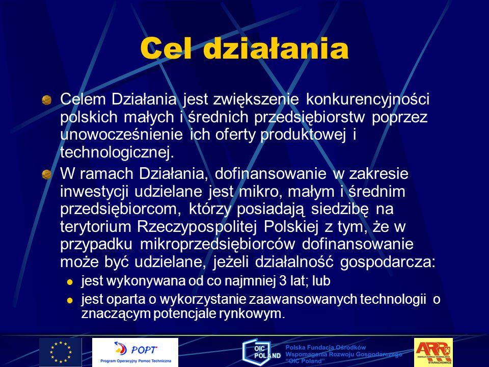 Cel działania Celem Działania jest zwiększenie konkurencyjności polskich małych i średnich przedsiębiorstw poprzez unowocześnienie ich oferty produkto